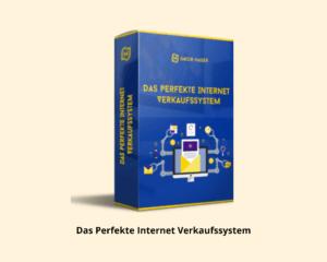 Das Perfekte Internet Verkaufssystem