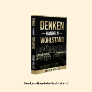 Gratis Buch: von Jürgen Höller, Denken – Handeln – Wohlstand
